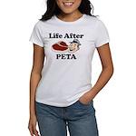 Life After PETA Women's T-Shirt