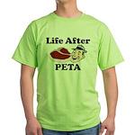 Life After PETA Green T-Shirt