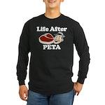Life After PETA Long Sleeve Dark T-Shirt