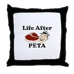 Life After PETA Throw Pillow