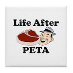 Life After PETA Tile Coaster