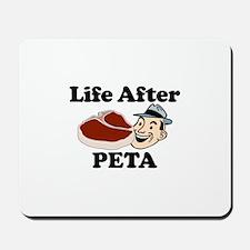 Life After PETA Mousepad