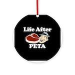Life After PETA Ornament (Round)