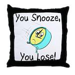 You Snooze You Lose Throw Pillow
