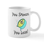 You Snooze You Lose Mug