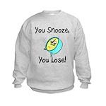 You Snooze You Lose Kids Sweatshirt