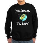 You Snooze You Lose Sweatshirt (dark)
