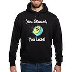 You Snooze You Lose Hoodie (dark)