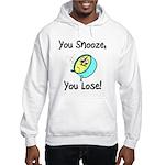 You Snooze You Lose Hooded Sweatshirt