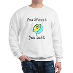You Snooze You Lose Sweatshirt