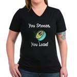 You Snooze You Lose Women's V-Neck Dark T-Shirt