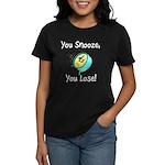 You Snooze You Lose Women's Dark T-Shirt