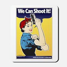 We Can Shoot It! Mousepad