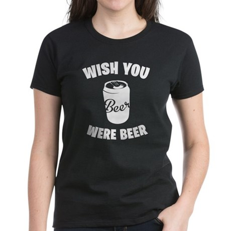 Wish You Were Beer Women's Dark T-Shirt