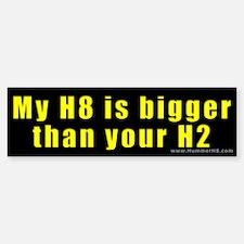 H8-BiggerThanH2 Bumper Bumper Bumper Sticker