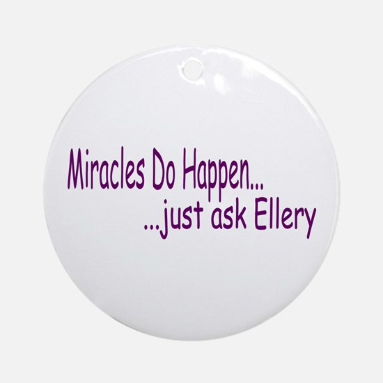 Miracles Do Happen Ornament (Round)