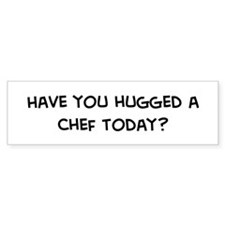 Hugged a Chef Bumper Bumper Sticker