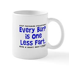 EVERY BURP IS 1 LESS FART Mug