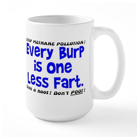 EVERY BURP IS 1 LESS FART Large Mug