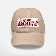 I Never Bluff Poker Baseball Baseball Cap