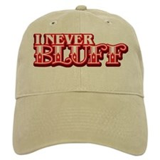 I Never Bluff Poker Baseball Cap