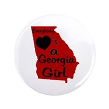 "Everybody Loves a GA Girl (RB 3.5"" Button"