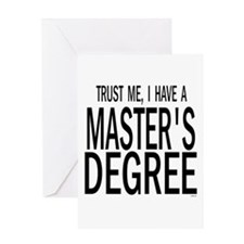 Trust me, I have a masters degree Greeting Cards