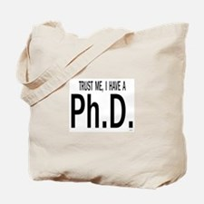 Funny Doctoral graduation Tote Bag