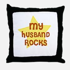 MY HUSBAND ROCKS Throw Pillow