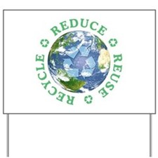 Reduce Reuse Recycle [globe] Yard Sign