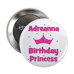 "1st Birthday Princess Adreann 2.25"" Button"