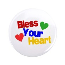 "Bless Your Heart 3.5"" Button"