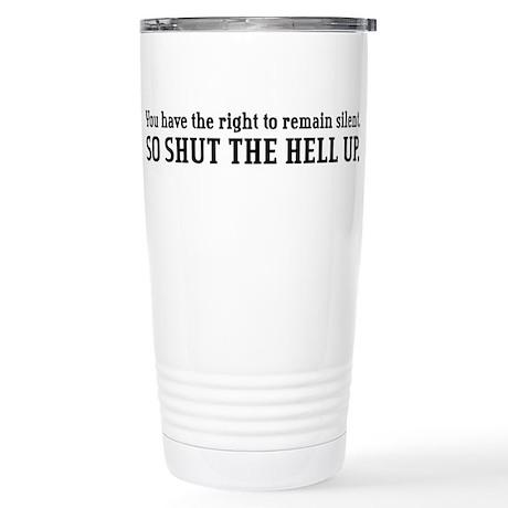 """Shut the Hell Up"" Stainless Steel Travel Mug"