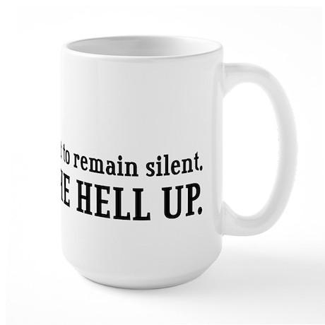 """Shut the Hell Up"" Large Mug"