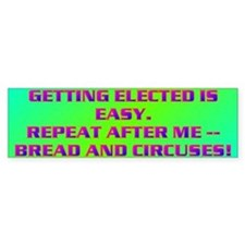 GETTING ELECTED IS EASY. Bumper Sticker