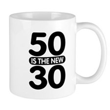 50 is the new 30 Mug