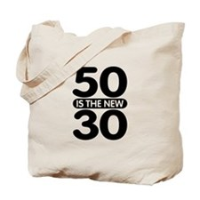 50 is the new 30 Tote Bag