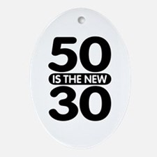 50 is the new 30 Ornament (Oval)