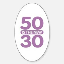 50 is the new 30 Decal