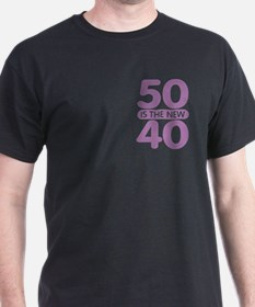 50 is the new 40 T-Shirt