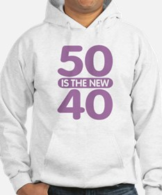 50 is the new 40 Hoodie