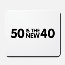 50 is the new 40 Mousepad
