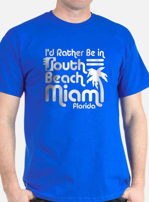 Rather Be In South Beach T-Shirt