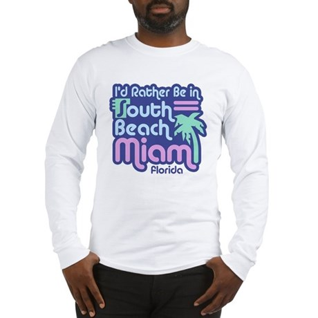 Rather Be In South Beach Long Sleeve T-Shirt