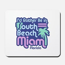 Rather Be In South Beach Mousepad
