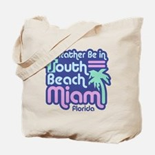 Rather Be In South Beach Tote Bag