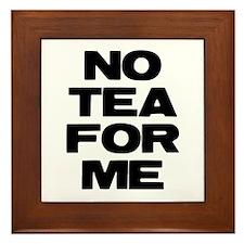 NO TEA FOR ME Framed Tile