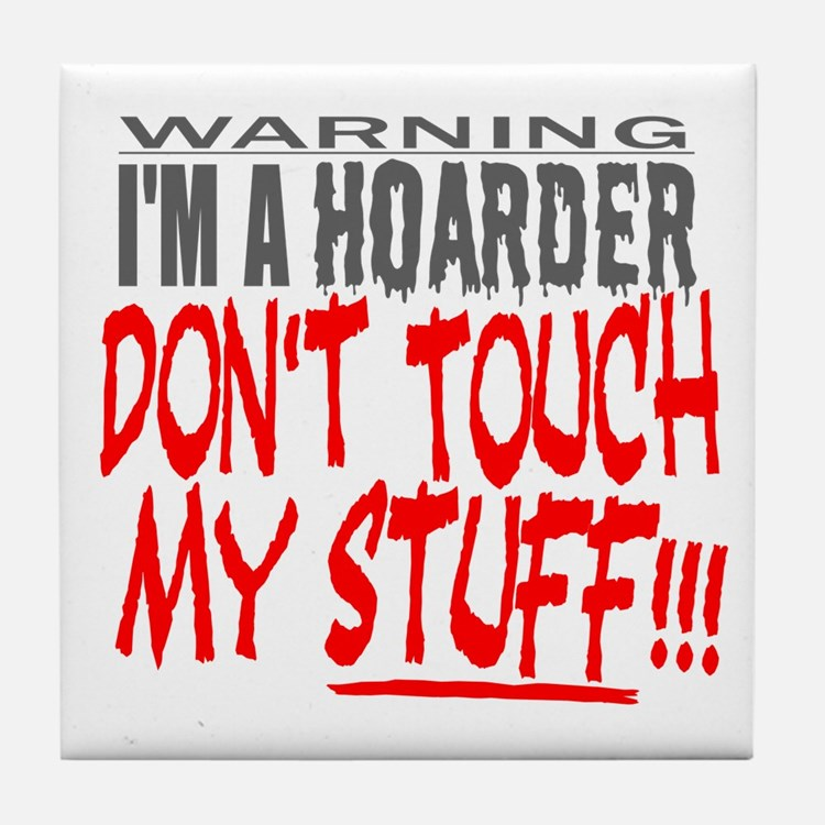 DON'T TOUCH MY STUFF Tile Coaster