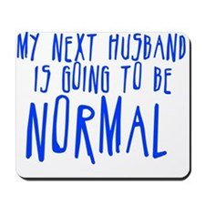 My Next Husband is Going to b Mousepad