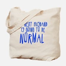 My Next Husband is Going to b Tote Bag